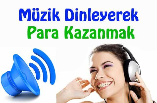 müzik dinleyerek para kazanma